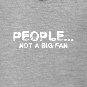 People not a big Fan funny Shirt - Männer Premium Kapuzenjacke