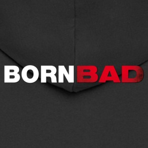 Born Bad - Men's Premium Hooded Jacket