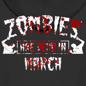 Zombies are dead in march - Birthday Birthday - Men's Premium Hooded Jacket