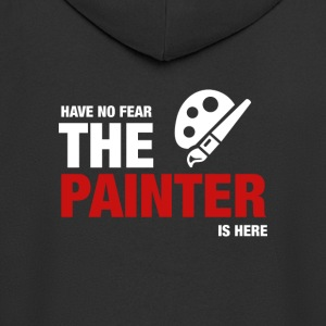 Have No Fear The Painter Is Here - Men's Premium Hooded Jacket
