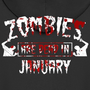 Zombies are dead in january - Birthday Birthday - Men's Premium Hooded Jacket