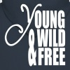 Young Wild and Free - Men's Premium Hooded Jacket