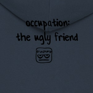 I am the ugly friend - Men's Premium Hooded Jacket