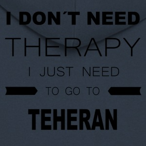 i dont need therapy i just need to go to TEHERAN - Männer Premium Kapuzenjacke