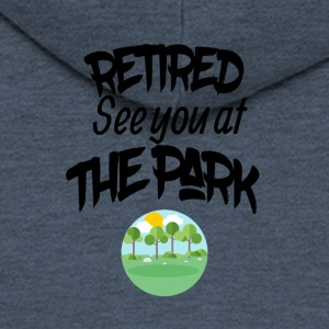 Retired lake you at the park - Men's Premium Hooded Jacket