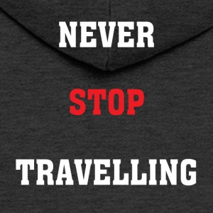 Never Stop Travelling - Men's Premium Hooded Jacket