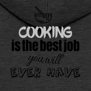Cooking is the best job you will ever have - Männer Premium Kapuzenjacke