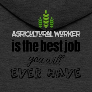 Agricultural worker is the best job you will have - Men's Premium Hooded Jacket