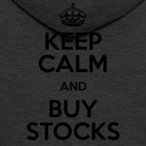 KEEP CALM AND BUY STOCKS - Men's Premium Hooded Jacket