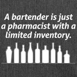 Bartenders Are Pharmacists With A Limited Inventor - Shoulder Bag made from recycled material
