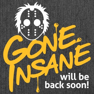 Gone Insane Will Be Back Soon! - Shoulder Bag made from recycled material