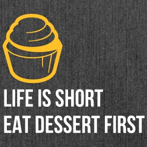 Life Is Short. Eat Dessert First! - Shoulder Bag made from recycled material