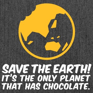 Save The Earth!The Only Planet That Has Chocolate - Shoulder Bag made from recycled material