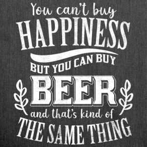 You can´t buy happiness but you can buy beer - Schultertasche aus Recycling-Material