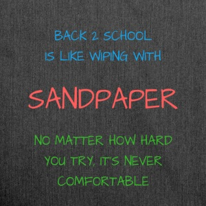 Back 2 School is Like Wiping with Sandpaper - Shoulder Bag made from recycled material