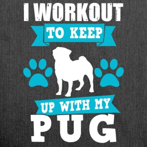 I Workout To Keep Up With My Pug - Schultertasche aus Recycling-Material