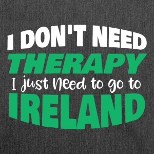 I don´t need therapy I just need to go to Ireland - Schultertasche aus Recycling-Material