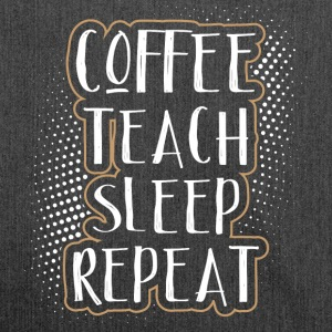 Kaffe Teach Sleep Repeat - Axelväska av återvinningsmaterial