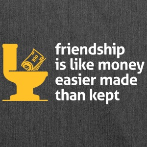 Friendship Is Like Money, Easier Made Than Kept. - Shoulder Bag made from recycled material