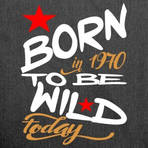 Born in 1970 to be Wild Today - Shoulder Bag made from recycled material