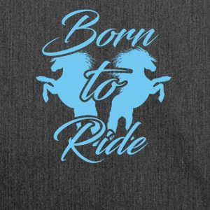 born to ride - Shoulder Bag made from recycled material