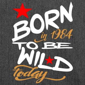 Born in 1984 to be Wild Today - Shoulder Bag made from recycled material