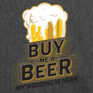 Buy me a beer. I marry. - Shoulder Bag made from recycled material