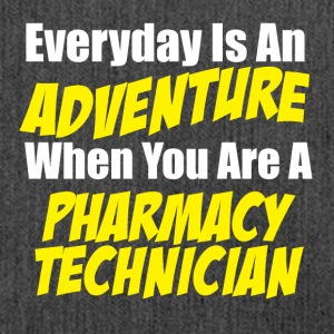 Pharmacy technician Everyday is an adventure - Shoulder Bag made from recycled material