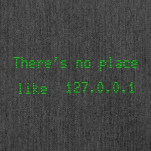 Theres no place like 127.0.0.1 - Bandolera de material reciclado