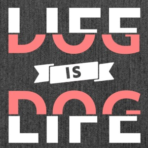 Life is Dog Dog is Life - Shoulder Bag made from recycled material