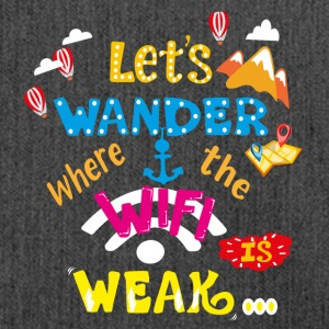 Let's Wander Where The WiFi Is Week Travel T-shirt - Shoulder Bag made from recycled material