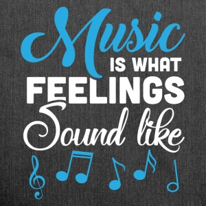 Music Is What Feelings Sound Like - Schultertasche aus Recycling-Material