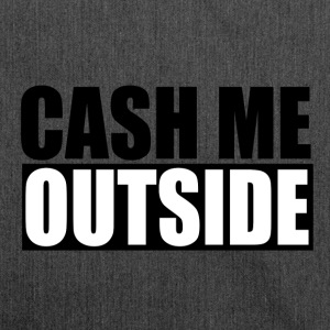 cash me outside - Schultertasche aus Recycling-Material