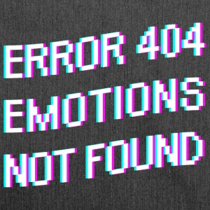 ERROR 404 EMOTIONS NOT FOUND Shirt - Shoulder Bag made from recycled material