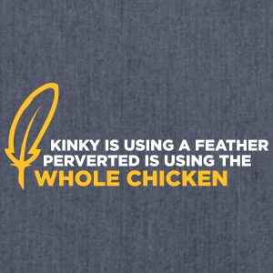 Feather Is Kinky, Whole Chicken Is Not. - Shoulder Bag made from recycled material