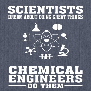 Scientists Dream, Chemical Engineers Do - Funny T- - Shoulder Bag made from recycled material