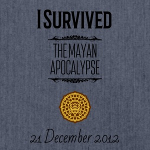 I survived the Mayan Apocalypse - Schultertasche aus Recycling-Material