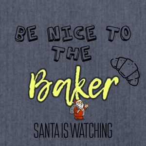 Be nice to the baker because Santa is watching - Shoulder Bag made from recycled material