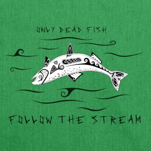 Only Dead Fish Follow The Stream (Norse Saying) - Schultertasche aus Recycling-Material