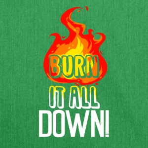 Burn It All Down Funny Motivational Quote - Shoulder Bag made from recycled material