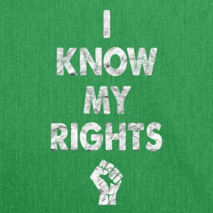 I know my rights cool sayings - Shoulder Bag made from recycled material