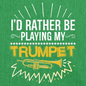 I would rather be playing my trumpet - Shoulder Bag made from recycled material