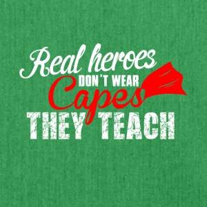 Real Heroes don't wear Capes, they teach! - Shoulder Bag made from recycled material