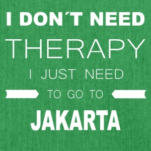 i dont need therapy i just need to go to JAKARTA - Shoulder Bag made from recycled material