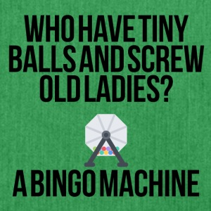 Who have tiny balls and screw old ladies? - Schultertasche aus Recycling-Material