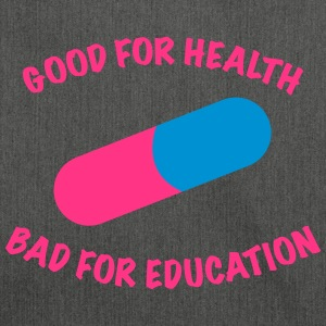 Good for health bad for education. - Schultertasche aus Recycling-Material