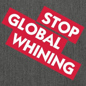 Stoppen Sie Global Whining - Schultertasche aus Recycling-Material