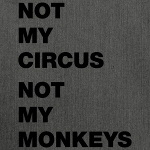 not my circus not my monkeys - Shoulder Bag made from recycled material
