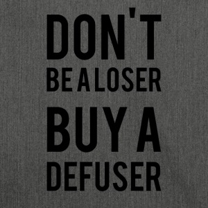 Don't Be A L*ser Buy A Defuser - Schultertasche aus Recycling-Material