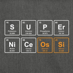 SUPER NICE OSSI - funny chemistry shirt - gift - Shoulder Bag made from recycled material